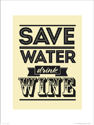 Save Water Drink Wine - plakat premium