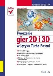 Tworzenie gier 2d i 3d w języku turbo pascal - piotr besta