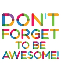 Dont forget to be awesome - biały - plakat