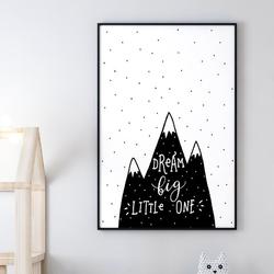 Dream big mountains - plakat dla dzieci , wymiary - 40cm x 50cm, kolor ramki - czarny