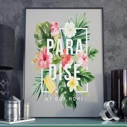 Plakat w ramie - paradise at our home , wymiary - 70cm x 100cm, ramka - biała