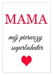 Mama bohater - plakat wymiar do wyboru: 21x29,7 cm