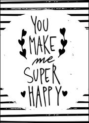 Uszczęśliwiasz mnie - plakat wymiar do wyboru: 21x29,7 cm
