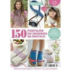 150 pomysłów do zrobienia na drutach