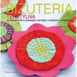 Biżuteria tekstylna - 25 projektów