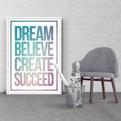 Dream believe create succeed - plakat z napisami , wymiary - 60cm x 90cm, kolor ramki - czarny