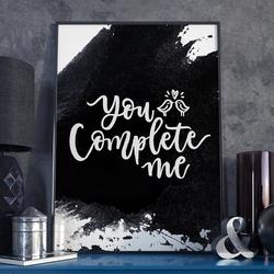 You complete me - plakat w ramie , wymiary - 70cm x 100cm, ramka - czarna