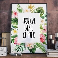 Plakat w ramie - tropical state of mind , wymiary - 30cm x 40cm, ramka - czarna