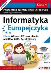 Informatyka europejczyka. podręcznik do zajęć komputerowych dla szkoły podstawowej, kl. 4. edycja: windows xp, linux ubuntu, ms office 2003, openoffice.org wydanie ii - danuta kiałka, katarzyna kiałka
