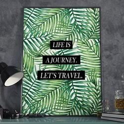 Plakat w ramie - life is a journey. lets travel. , wymiary - 40cm x 50cm, ramka - biała