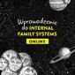 Wprowadzenie do internal family systems online