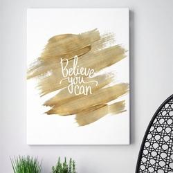 Obraz na płótnie - believe you can , wymiary - 70cm x 100cm