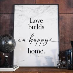 Plakat w ramie - love builds a happy home , wymiary - 60cm x 90cm, ramka - biała