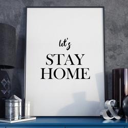 Lets stay home - minimalistyczny plakat w ramie , wymiary - 18cm x 24cm, wersja - czarne napisy + białe tło, kolor ramki - biały