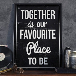Together is our favourite place to be - plakat designerski , wymiary - 20cm x 30cm, ramka - biała