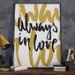 Always in love - plakat typograficzny , wymiary - 60cm x 90cm, kolor ramki - czarny