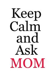 Keep calm mom - plakat wymiar do wyboru: 29,7x42 cm