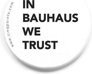 Przypinka biała Badge In Bauhaus We Trust