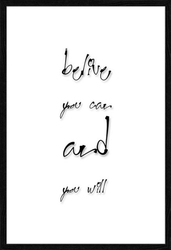 Believe you can and you will - plakat