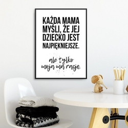 Każda mama myśli, że... - plakat dla mamy , wymiary - 40cm x 50cm, kolor ramki - biały