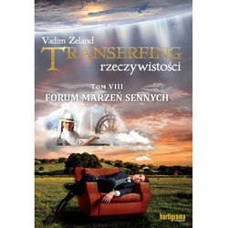 Transerfing rzeczywistości tom 8 forum marzeń sennych