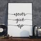 Plakat w ramie - never give up , wymiary - 30cm x 40cm, ramka - biała