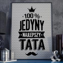 100 jedyny najlepszy tata - plakat typograficzny , wymiary - 50cm x 70cm, kolor ramki - biały