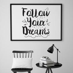 Follow your dreams - plakat skandynawski , wymiary - 60cm x 90cm, kolor ramki - biały