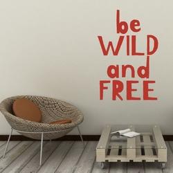 Szablon malarski sentencja be wild and free 2422