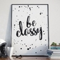 Be classy - designerski plakat w ramie , wymiary - 30cm x 40cm, kolor ramki - biały