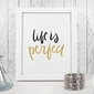 Life is perfect - plakat w ramie , wymiary - 30cm x 40cm, kolor ramki - czarny
