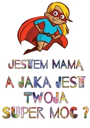 Super mama - plakat wymiar do wyboru: 40x50 cm