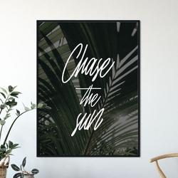 Plakat w ramie - chase the sun , wymiary - 70cm x 100cm, ramka - czarna