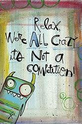 Relax Were All Crazy... - plakat