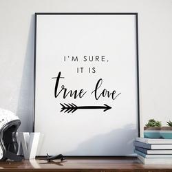 Im sure, it is true love - plakat w ramie , wymiary - 60cm x 90cm, ramka - biała
