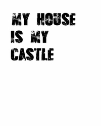 My house is my castle - plakat