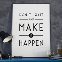 Dont wait and make it happen - plakat w ramie , wymiary - 30cm x 40cm, wersja - czarne napisy + białe tło, kolor ramki - czarny