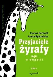 Przyjaciele żyrafy. bajki o empatii. tom 1
