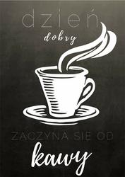 Dzień dobry kawa - plakat Wymiar do wyboru: 40x60 cm