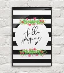 Hello gorgeous - plakat