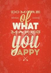 Plakat zrobić więcej, co czyni cię szczęśliwym typografii ilustracji wektorowych.