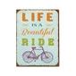Tabliczka metalowa life is a beautiful ride