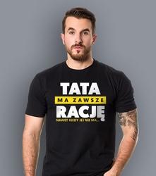 Tata ma zawsze rację t-shirt męski czarny l