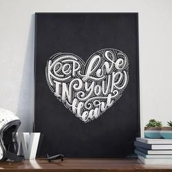 Keep love in your heart - plakat w ramie , wymiary - 30cm x 40cm, ramka - czarna