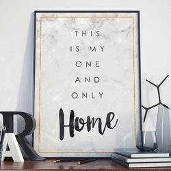 Plakat w ramie - one and only home , wymiary - 30cm x 40cm, ramka - biała