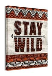 Stay wild - obraz na płótnie