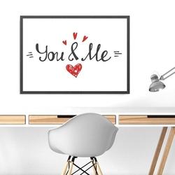 You amp; me - plakat w ramie , wymiary - 50cm x 70cm, ramka - biała