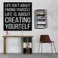 Life is about creating yourself. - obraz typograficzny , wymiary - 70cm x 70cm, wersja - białe napisy + czarne tło