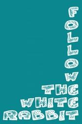 Follow the white rabbit - plakat
