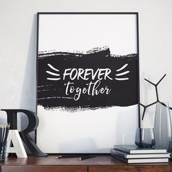 Forever together - plakat w ramie , wymiary - 30cm x 40cm, ramka - czarna